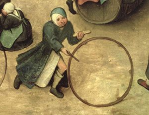 European boy rolling a wooden hoop (Pieter Bruegel, Kinderspiele, 1560, now in Vienna)